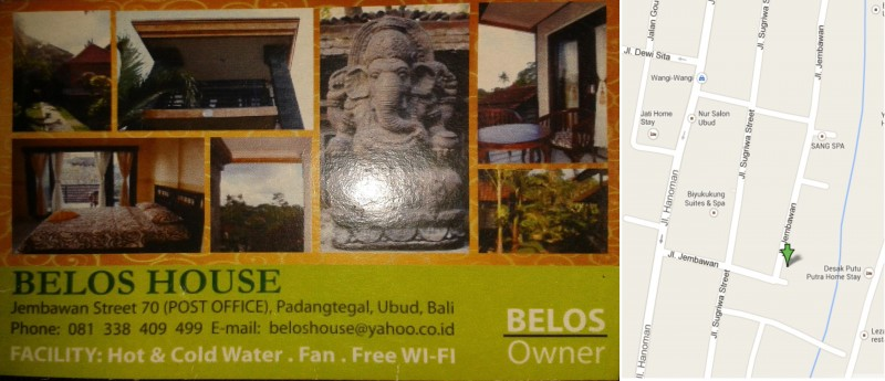 Belos Guesthouse - Jembawan Street 70, Ubud, phone: 081338409499, E-mail: beloshouse@yahoo.co.id